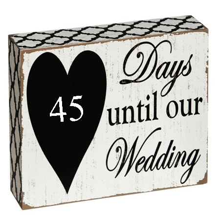 45 days until wedding
